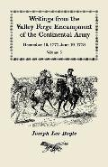 Writings from the Valley Forge Encampment of the Continental Army, December 19, 1777-June 19...