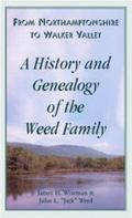 From Northamptonshire to Walker Valley: A History and Genealogy of the Weed Family