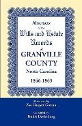 Abstracts of the Wills and Estate Records of Granville County, North Carolina, 1846-1863,
