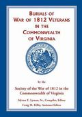 Burials of War Of 1812 : Veterans in the Commonwealth of Virginia