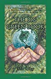 The Big Green Book: How the Environmental Decisions We Make in These Turbulent Economic Time...