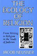 Ecology of Religion From Writing to Religion in the Study of Judaism