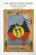 Great White Flood Racism in Australia  Critically Appraised from an Aboriginal Historico-The...