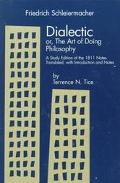 Dialectic Or, the Art of Doing Philosophy A Study Edition of the 1811 Notes