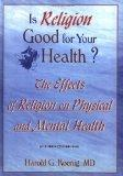 Is Religion Good for Your Health?: The Effects of Religion on Physical and Mental Health (Ha...