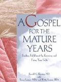 Gospel for the Mature Years Finding Fulfillment by Knowing and Using Your Gifts