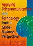 Applying Telecommunications and Technology from a Global Business Perspective