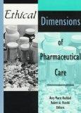 Ethical Dimensions of Pharmaceutical Care (Journal of Pharmacy Teaching , Vol 5, No 1-2)