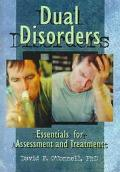 Dual Disorders Essentials for Assessment and Treatment