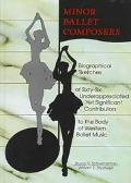 Minor Ballet Composers Biographical Sketches of Sixty-Six Underappreciated Yet Significant C...