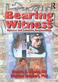 Bearing Witness Violence and Collective Responsibility