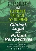Disability and Chronic Fatigue Syndrome Clinical, Legal and Patient Perspectives