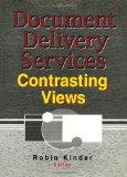 Document Delivery Services: Contrasting Views