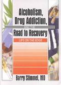 Alcoholism, Drug Addition, and the Road to Recovery Life on the Edge