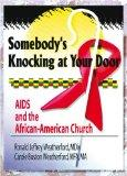 Somebody's Knocking at Your Door: AIDS and the African-American Church (Haworth Religion and...