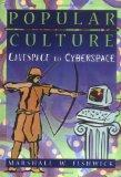 Popular Culture: Cavespace to Cyberspace