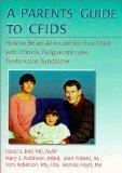 A Parents' Guide to CFIDS: How to Be an Advocate for Your Child with Chronic Fatigue Immune ...