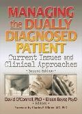 Managing the Dually Diagnosed Patient Current Issues and Clinical Approaches