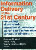 Information Delivery in the 21st Century Tent Proceedings of the Fourth International Confer...