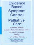 Evidence Based Symptom Control in Palliative Care Systemic Reviews and Validated Clinical Pr...
