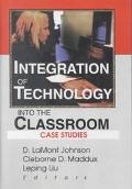 Integration of Technology into the Classroom Case Studies