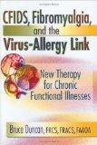 CFIDS, Fibromyalgia, and the Virus-Allergy Link: Hidden Viruses, Allergies, and Uncommon Fat...