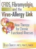 Cfids, Fibromyalgia, and the Virus-Allergy Link New Therapy for Chronic Functional Illness