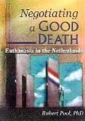 Negotiating a Good Death Euthanasia in the Netherlands