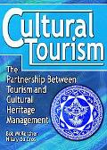 Cultural Tourism The Partnership Between Tourism and Cultural Heritage Management
