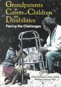 Grandparents As Carers of Children With Disabilities Facing the Challenges