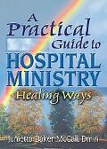 Practical Guide to Hospital Ministry Healing Ways