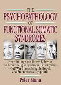Psychopathology of Functional Somatic Syndromes Neurobiology and Illness Behavior in Chronic...