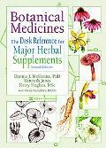 Botanical Medicines The Desk Reference for Major Herbal Supplements