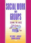 Social Work With Groups Mining the Gold