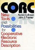 Corc New Tools and Possibilities for Cooperative Electronic Resource Descriptio
