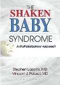 Shaken Baby Syndrome A Multidisciplinary Approach