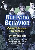 Bullying Behavior Current Issues, Research, and Interventions