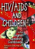 HIV/AIDS and Children in English Speaking Caribbean
