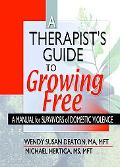 Therapist's Guide to Growing Free A Manual for Survivors of Domestic Violence