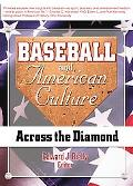 Baseball and American Culture Across the Diamond