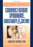 Chronic Fatigue Syndrome, Christianity, and Culture: Between God and an Illness
