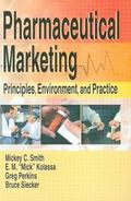 Pharmaceutical Marketing Principles, Environment, and Practice