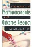 Strategies in Pharmacoeconomics and Outcomes Research