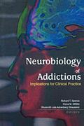 Neurobiology of Addictions Implications for Clinical Practice