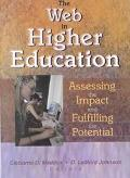 Web in Higher Education Assessing the Impact and Fulfilling the Potential