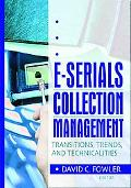 E-Serials Collection Management Transitions, Trends, and Technicalities