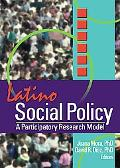 Latino Social Policy A Participatory Research Model