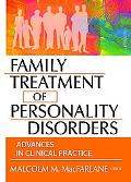Family Treatment of Personality Disorders Advances in Clinical Practice