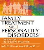 Family Treatment of Personality Disorders: Advances in Clinical Practice (Haworth Marriage a...