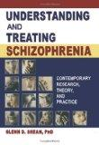 Understanding and Treating Schizophrenia: Contemporary Research, Theory, and Practice (Hawor...